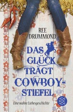 Das Glück trägt Cowboystiefel - Drummond, Ree