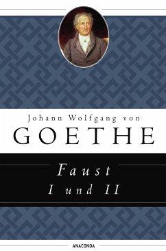 Faust I und II - Goethe, Johann Wolfgang von