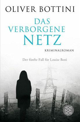 Das verborgene Netz / Kommissarin Louise Boni Bd.5 - Bottini, Oliver
