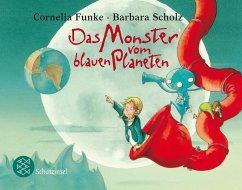 Das Monster vom blauen Planeten - Funke, Cornelia; Scholz, Barbara
