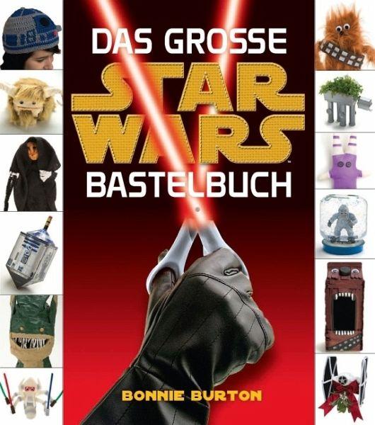 Star Wars. Das STAR WARS Bastelbuch - Burton, Bonnie