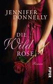 Die Wildrose / Rosentrilogie Bd.3