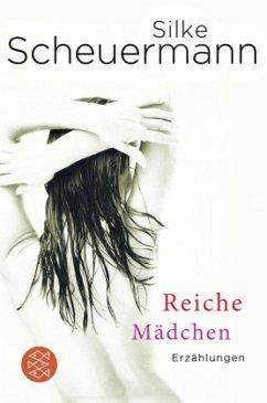Reiche Mädchen - Scheuermann, Silke