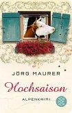 Hochsaison / Kommissar Jennerwein ermittelt Bd.2