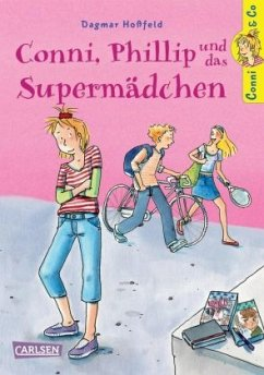 Conni, Phillip und das Supermädchen / Conni & Co Bd.7 - Hoßfeld, Dagmar