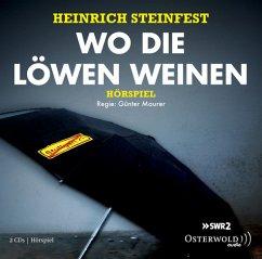 Wo die Löwen weinen - Steinfest, Heinrich