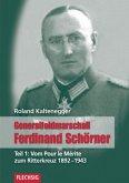Vom Pour le mérite zum Ritterkreuz 1892-1943 / Generalfeldmarschall Ferdinand Schörner Tl.1