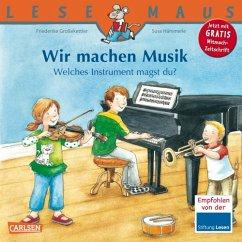 Wir machen Musik / Lesemaus Bd.138