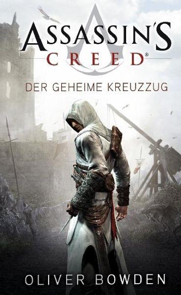 Der geheime Kreuzzug / Assassin's Creed Bd.3 - Bowden, Oliver