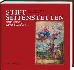 Stift Seitenstetten und seine Kunstschätze - Wagner, Benedikt P.; Böttcher, Peter