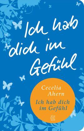 Ich hab dich im Gefühl von Cecelia Ahern als Taschenbuch ...