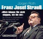 """Franz Josef Strauß. """"Mich können Sie nicht stoppen, ich bin da!"""", 2 Audio-CDs"""
