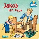 Jakob-Bücher: Jakob hilft Papa