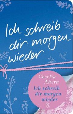 Ich schreib dir morgen wieder - Ahern, Cecelia
