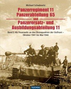 Panzerregiment 11, Panzerabteilung 65 und Panzerersatz- und Auslbildungsabteilung 11. Teil 02. - Schadewitz, Michael