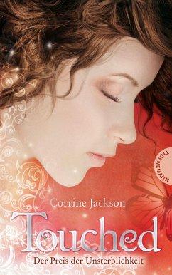 Der Preis der Unsterblichkeit / Touched Bd.1 - Jackson, Corrine