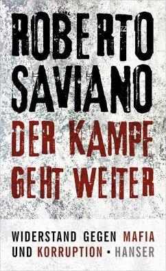 Der Kampf geht weiter - Saviano, Roberto
