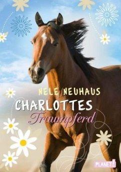 Charlottes Traumpferd Bd.1 - Neuhaus, Nele