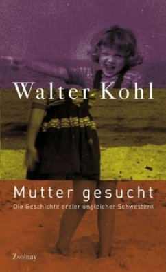Mutter gesucht - Kohl, Walter