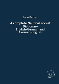 A complete Nautical Pocket Dictionary - Barten, John