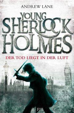 Der Tod liegt in der Luft / Young Sherlock Holmes Bd.1 - Lane, Andrew