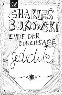 Ende der Durchsage - Bukowski, Charles