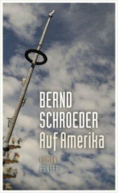Auf Amerika - Schroeder, Bernd
