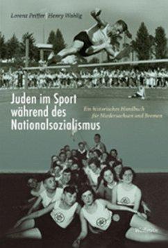 Juden im Sport während des Nationalsozialismus - Peiffer, Lorenz; Wahlig, Henry