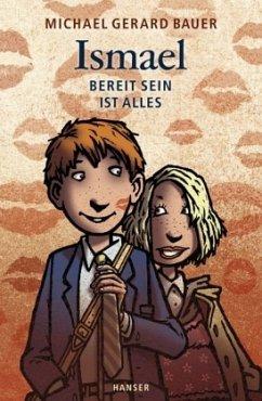 Bereit sein ist alles / Ismael Bd.3 - Bauer, Michael Gerard