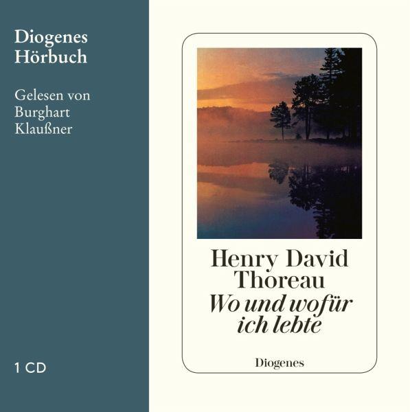Wo und wofür ich lebte, 1 Audio-CD - Thoreau, Henry David