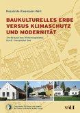 Baukulturelles Erbe versus Klimaschutz und Modernität - ein unlösbarer Interessenskonflikt?