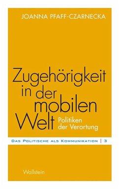 Zugehörigkeit in der mobilen Welt - Pfaff-Czarnecka, Joanna