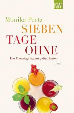 Sieben Tage ohne / Dienstagsfrauen Bd.2 - Peetz, Monika