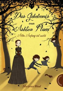 Aller Anfang ist wild / Das Geheimnis von Ashton Place Bd.1 - Wood, Maryrose
