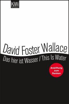 Das hier ist Wasser / This is water - Wallace, David Foster