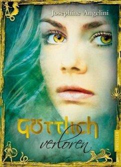Göttlich verloren / Göttlich-Trilogie Bd.2 - Angelini, Josephine