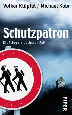 Schutzpatron / Kommissar Kluftinger Bd.6 - Klüpfel, Volker; Kobr, Michael