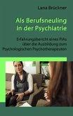 Als Berufsneuling in der Psychiatrie - Erfahrungsbericht eines PiAs über die Ausbildung zum Psychologischen Psychotherapeuten