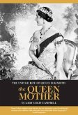 The Untold Life of Queen Elizabeth The Queen Mother