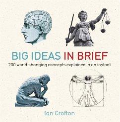 Big Ideas in Brief - Crofton, Ian