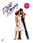 Dirty Dancing - Das große Buch zum Filmjubiläum