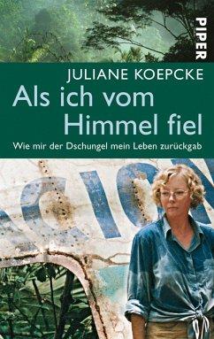 Als ich vom Himmel fiel - Koepcke, Juliane