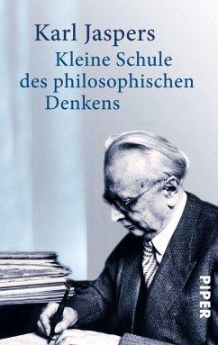 Kleine Schule des philosophischen Denkens - Jaspers, Karl