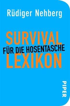 Survival-Lexikon für die Hosentasche - Nehberg, Rüdiger
