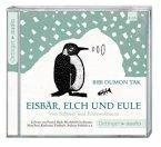 Eisbär, Elch und Eule. Von Schnee- und Eisbewohnern, 2 Audio-CDs