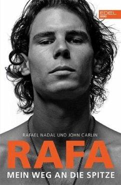 Rafa. Mein Weg an die Spitze - Nadal, Rafael; Carlin, John