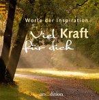 Worte der Inspiration - Viel Kraft für dich