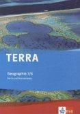 TERRA Geographie für Berlin/Brandenburg. Schülerbuch 7./8. Schuljahr. Ausgabe für Gymnasien und Realschulen