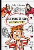 Wie man 13 wird und überlebt / Wie man... Bd.3