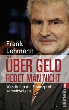 Über Geld redet man nicht - Lehmann, Frank; Schwarz, Ruth E.